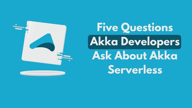 akka serverless questions